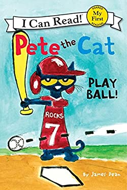 Pete the Cat: Play Ball! 9780062110664