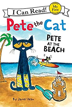 Pete the Cat: Pete at the Beach (My First I Can Read) 9780062110732