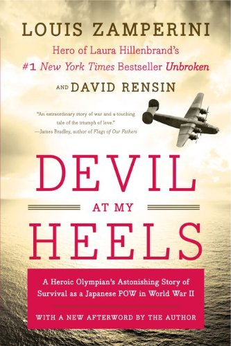 Devil at My Heels: A Heroic Olympian's Astonishing Story of Survival as a Japanese POW in World War II 9780062118851