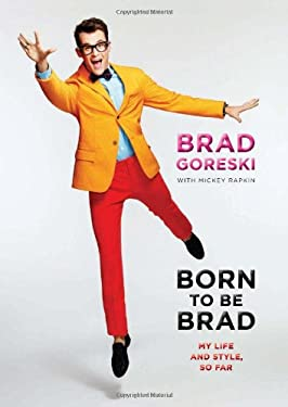 Born to Be Brad: My Life and Style, So Far 9780062125378