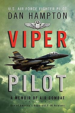 Viper Pilot: the Autobiography of America's Most Decorated F-16 Combat Pilot 9780062130358