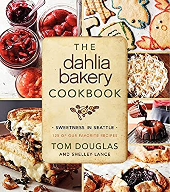 The Dahlia Bakery Cookbook: Sweetness in Seattle 9780062183743