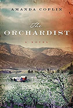 The Orchardist: A Novel 9780062188502