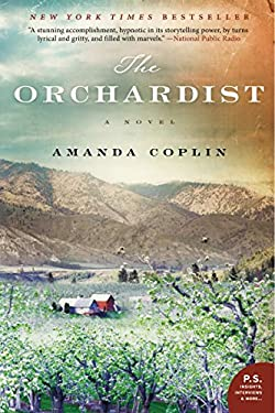 The Orchardist: A Novel (P.S.) 9780062188519