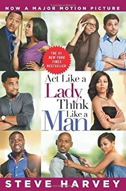 Act Like a Lady, Think Like a Man: What Men Really Think about Love, Relationships, Intimacy, and Commitment 9780062190987