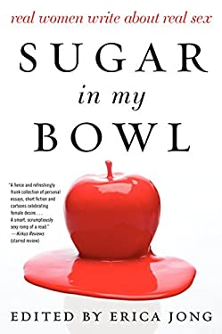 Sugar in My Bowl: Real Women Write about Real Sex 9780062193223