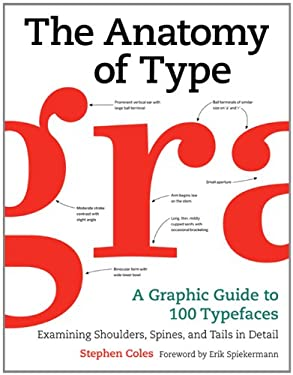 The Anatomy of Type: A Graphic Guide to 100 Typefaces 9780062203120