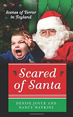 Scared of Santa: Scenes of Terror in Toyland 9780062204585