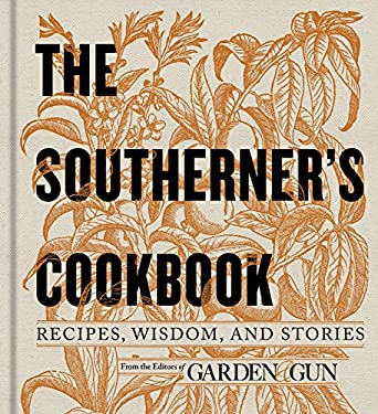 The Southerner's Cookbook: Recipes, Wisdom, and Stories