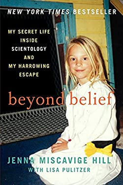 Beyond Belief : My Secret Life Inside Scientology and My Harrowing Escape