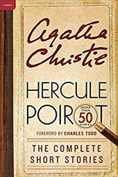 Hercule Poirot: The Complete Short Stories: A Hercule Poirot Collection with Foreword by Charles Todd (Hercule Poirot Mysteries) 21851872