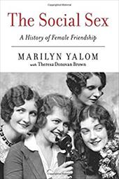The Social Sex: A History of Female Friendship 22797209