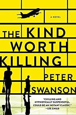 The Kind Worth Killing: A Novel