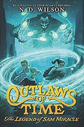 Outlaws of Time: The Legend of Sam Miracle 23154731