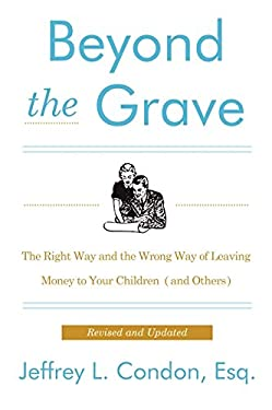 Beyond the Grave - Revised and Updated Edition : The Right Way and the Wrong Way of Leaving Money to Your Children (and Others)