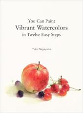 You Can Paint Vibrant Watercolors in Twelve Easy Lessons 22667839
