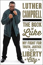The Book of Luke: My Fight for Truth, Justice, and Liberty City 22804769