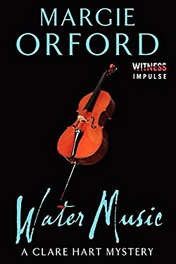 Water Music: A Clare Hart Mystery (Dr. Clare Hart)