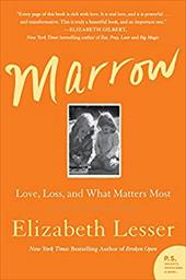Marrow: Love, Loss, and What Matters Most 23903389