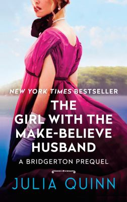 The Girl With The Make-Believe Husband: A Bridgerton Prequel (Rokesbys)