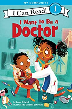I Want to Be a Doctor (I Can Read Level 1)