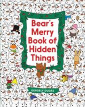 Bear's Merry Book of Hidden Things: Christmas Seek-and-Find 23914325