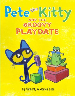 Pete the Kitty and the Groovy Playdate (Pete the Cat)