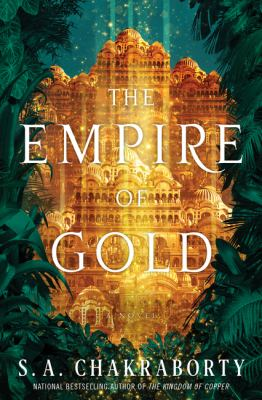 The Empire of Gold: A Novel (The Daevabad Trilogy)