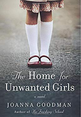 The Home for Unwanted Girls: The heart-wrenching, gripping story of a mother-daughter bond that could not be broken  inspired by true events