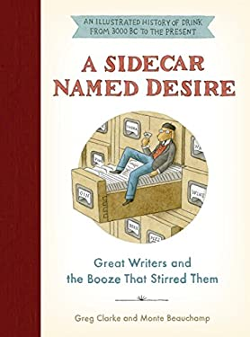 A Sidecar Named Desire: Great Writers and the Booze That Stirred Them