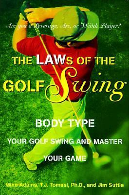 The Laws of the Golf Swing: Body-Type Your Swing and Master Your Game 9780062708151