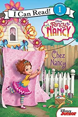 Fancy Nancy: Chez Nancy (I Can Read Level 1)