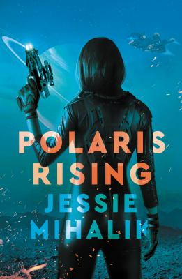 Polaris Rising: A Novel (The Consortium Rebellion)