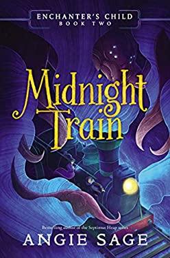 Enchanter's Child, Book Two: Midnight Train