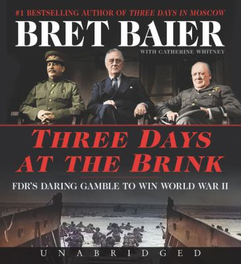 Three Days at the Brink CD: FDR's Daring Gamble to Win World War II (Three Days Series)