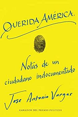 Dear America \ Querida Amrica (Spanish edition)