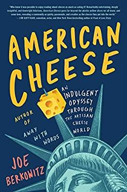 American Cheese: An Indulgent Odyssey Through the Artisan Cheese World