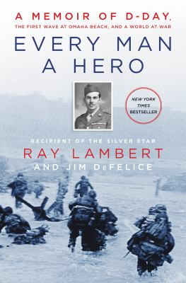 Every Man a Hero: A Memoir of D-Day, the First Wave at Omaha Beach, and a World at War as book, audiobook or ebook.
