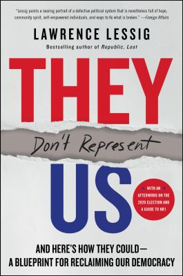 They Don't Represent Us: And Here's How They CouldA Blueprint for Reclaiming Our Democracy
