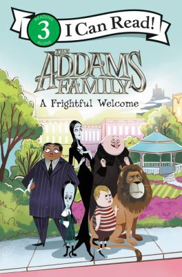 The Addams Family: A Frightful Welcome (I Can Read. Level 3)