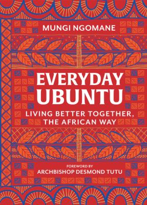 Everyday Ubuntu: Living Better Together, the African Way as book, audiobook or ebook.