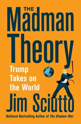 The Madman Theory: Trump Takes On the World