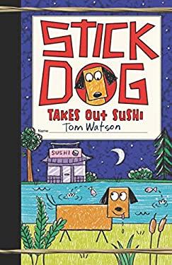 Stick Dog Takes Out Sushi (Stick Dog, 11)