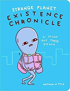 Strange Planet: Existence Chronicle (Strange Planet Series)