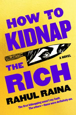 How to Kidnap the Rich: A Novel