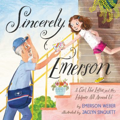 Sincerely, Emerson: A Girl, Her Letter, and the Helpers All Around Us