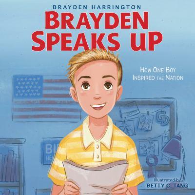 Brayden Speaks Up: How One Boy Inspired the Nation