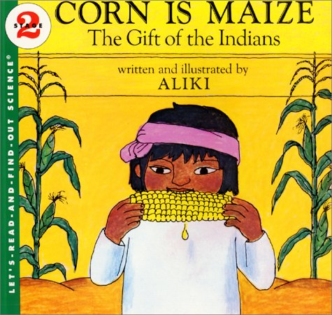 Corn Is Maize: The Gift of the Indians