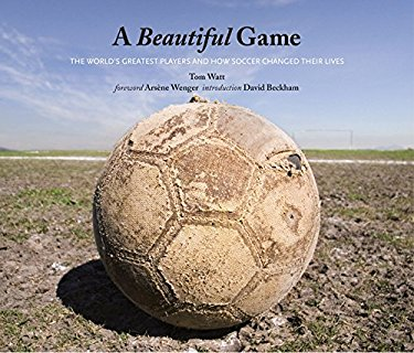 A Beautiful Game: The World's Greatest Players and How Soccer Changed Their Lives 9780061735356