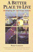 A Better Place to Live: Reshaping the American Suburb